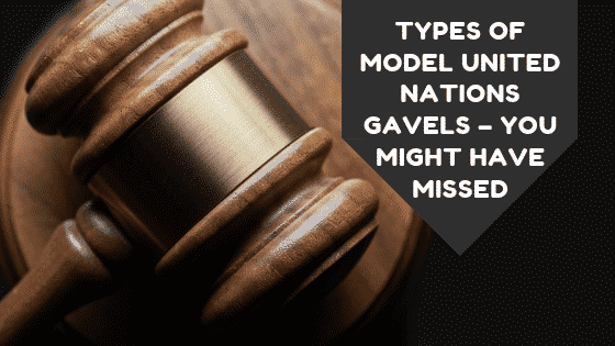 Types of Model United Nations Gavels – You Might Have Missed
